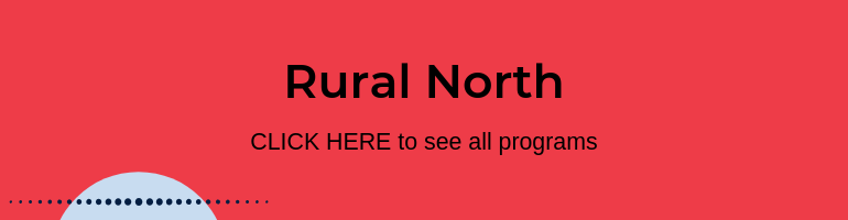 Click here to see all programs in Rural North