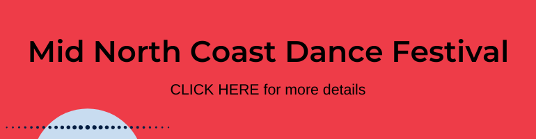 Click here for Mid North Coast Dance Festival