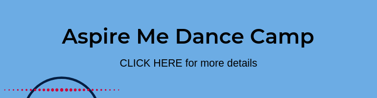 Click here for Aspire Me Dance Camp