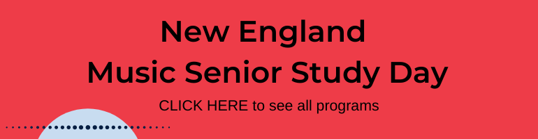 Click here for New England Music Senior Study Day
