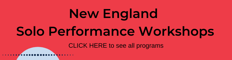 Click here for New England Solo Performance Workshops