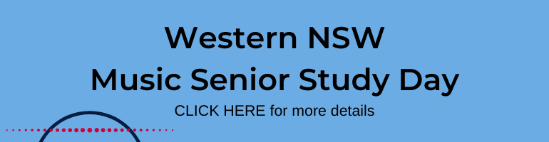 Click here for Western NSW Music Senior Study Day