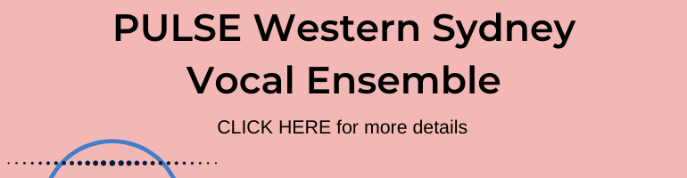 Click here for PULSE Western Sydney Vocal Ensemble