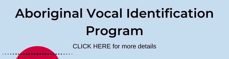 Click here for Aboriginal Vocal Identification Program